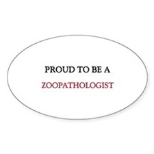 Proud to be a Zoopathologist Oval Decal