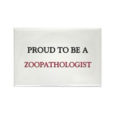 Proud to be a Zoopathologist Rectangle Magnet