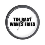 The baby wants fries Wall Clock