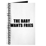 The baby wants fries Journal