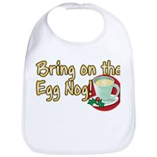 BRING ON THE EGG NOG! Bib