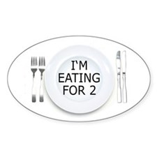 I'm eating for 2 - pregnancy Oval Decal