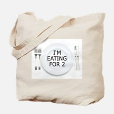 I'm eating for 2 - pregnancy Tote Bag