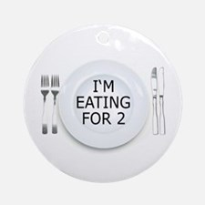 I'm eating for 2 - pregnancy Ornament (Round)