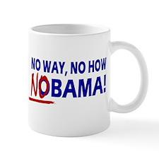 No Way No How Nobama ! Mug
