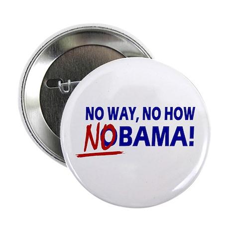 "No Way No How Nobama ! 2.25"" Button"