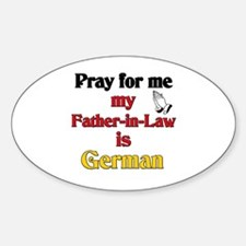 Pray for me my father-in-law is German Decal