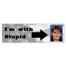 I'm With Stupid (Palin) Bumper Car Sticker