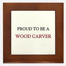 Proud to be a Wood Carver Framed Tile