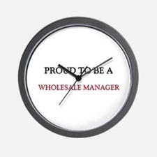 Proud to be a Wholesale Manager Wall Clock