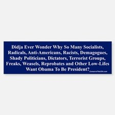 """Didja Ever Wonder?"" Bumper Bumper Bumper Sticker"
