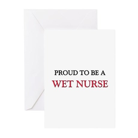 Proud to be a Wet Nurse Greeting Cards (Pk of 10)