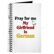 Pray for me my girlfriend is German Journal