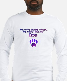 Dogs/Dog Quotes Long Sleeve T-Shirt
