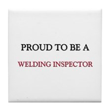 Proud to be a Welding Inspector Tile Coaster