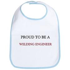 Proud to be a Welding Engineer Bib