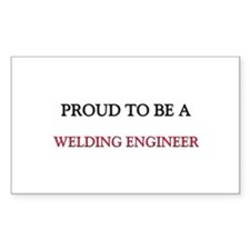 Proud to be a Welding Engineer Rectangle Sticker