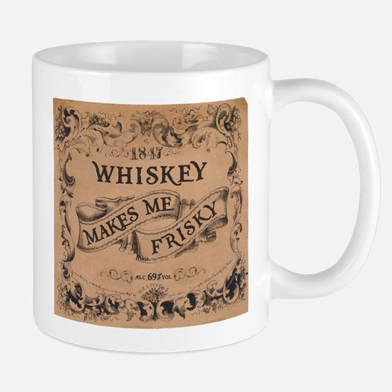 """Whiskey Makes Me Frisky"" Mug"