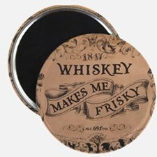 """Whiskey Makes Me Frisky"" Magnet"