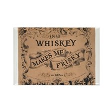 """Whiskey Makes Me Frisky"" Rectangle Magn"