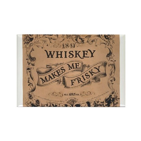 """""""Whiskey Makes Me Frisky"""" Rectangle Magnet (10 pac"""