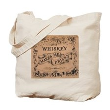 """Whiskey Makes Me Frisky"" Tote Bag"