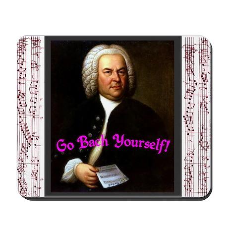 Go Bach Yourself! Mousepad