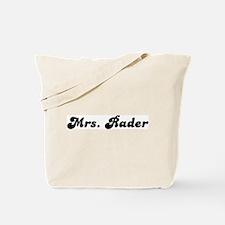 Mrs. Rader Tote Bag
