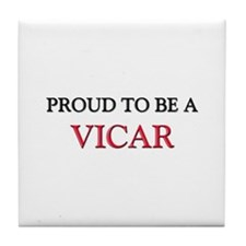 Proud to be a Vicar Tile Coaster