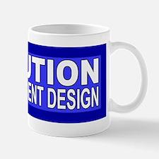 Evolution IS intelligent design Mug