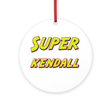 Super kendall Ornament (Round)