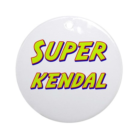 Super kendal Ornament (Round)