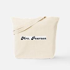 Mrs. Pearson Tote Bag