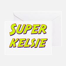 Super kelsie Greeting Card