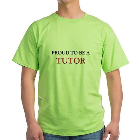 Proud to be a Tutor Green T-Shirt