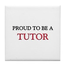 Proud to be a Tutor Tile Coaster