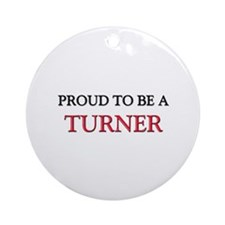 Proud to be a Turner Ornament (Round)