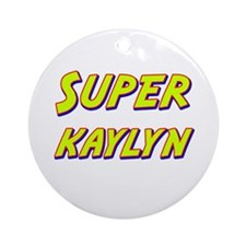 Super kaylyn Ornament (Round)