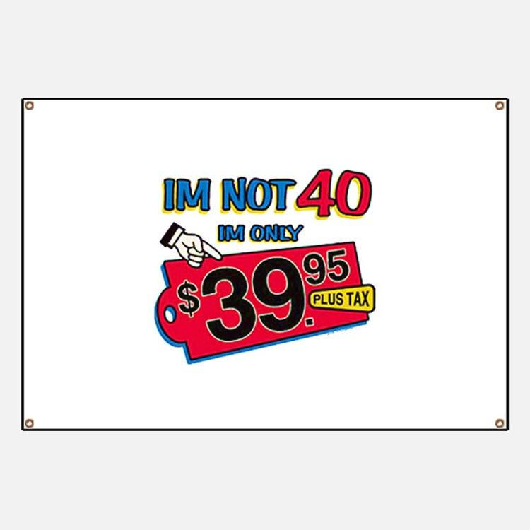 Funny 40th Birthday Banners & Signs