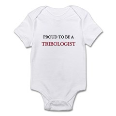 Proud to be a Tribologist Infant Bodysuit