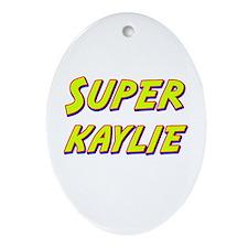 Super kaylie Oval Ornament