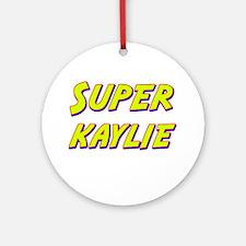 Super kaylie Ornament (Round)