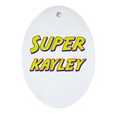 Super kayley Oval Ornament