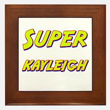 Super kayleigh Framed Tile