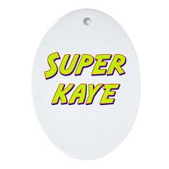 Super kaye Oval Ornament