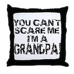 Scare Me - Grandpa Throw Pillow