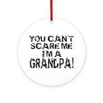 Scare Me - Grandpa Ornament (Round)