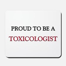 Proud to be a Toxicologist Mousepad