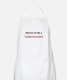 Proud to be a Toxicologist BBQ Apron