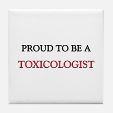 Proud to be a Toxicologist Tile Coaster